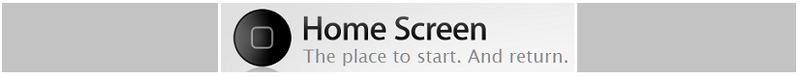 5 - Apple Inc - home screen - the place to start. And return. extra graphic