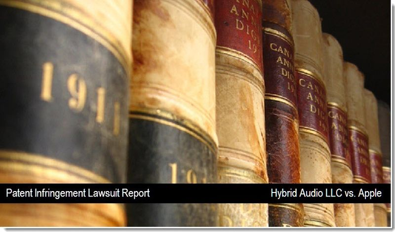 1 - Patent Infringement Lawsuit Report - Hybrid Audio LLC vs. Apple