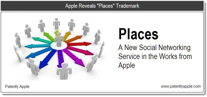 1 - Cover - Apple Reveals Places - a new social networking related trademark - Feb 2011