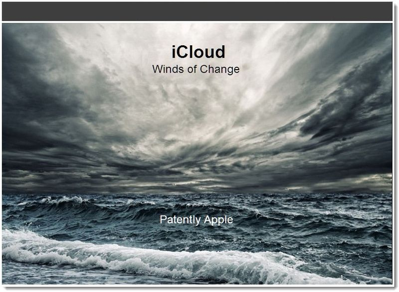 1- iCloud - Winds of Change - Patently Apple June 11, 2011
