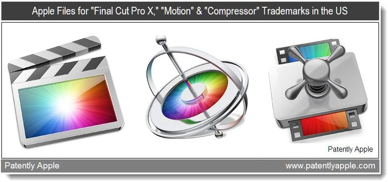 4 - Apple Files for Final Cut Pro X, Motion & Compressor TMs in the US, June 28, 2011, Patently Apple