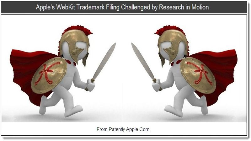 1 - Apple's WebKit Trademark Filing Challenged by Research in Motion, Aug 2011, Patently Apple