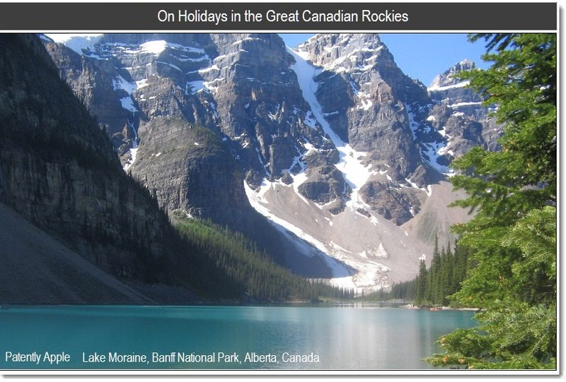 1 - On Holidays in the Great Canadian Rockies, July 2011, Patently Apple