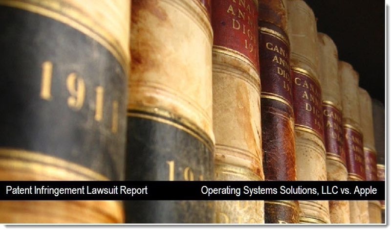 1 - Patent Infringement Lawsuit Report - Operating Systems Solutions LLC vs. Apple