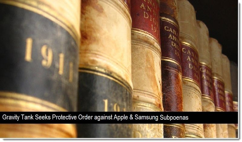 1 - Gravity Tanks Seeks Protective Order against apple and samsung subpoenas