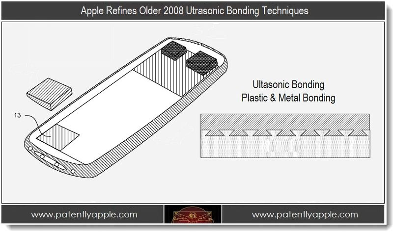 1 - Apple Refines Older 2008 Ultrasonic Bonding Techniques