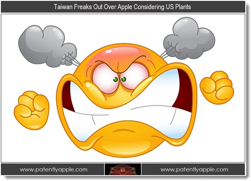 1. Taiwan Freaks Out Over Apple Considering US Plants