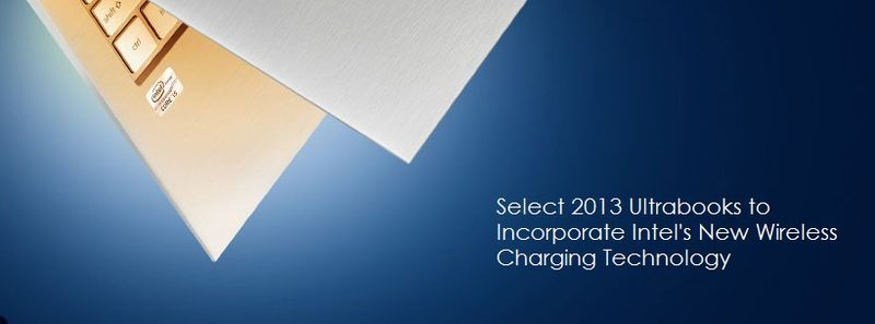 1A. Select 2013 Ultrabooks from Intel to Incorporate wireless charging