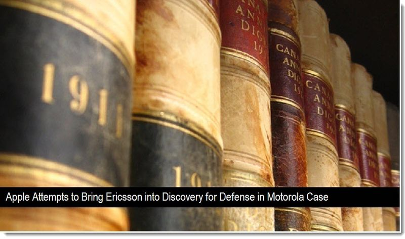 1 - Apple attempts to bring Ericsson into Discovery in Moto Case