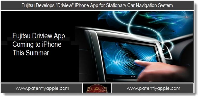 1. Fujitsu Develops Driview iPhone App for Stationary Car Navigation System