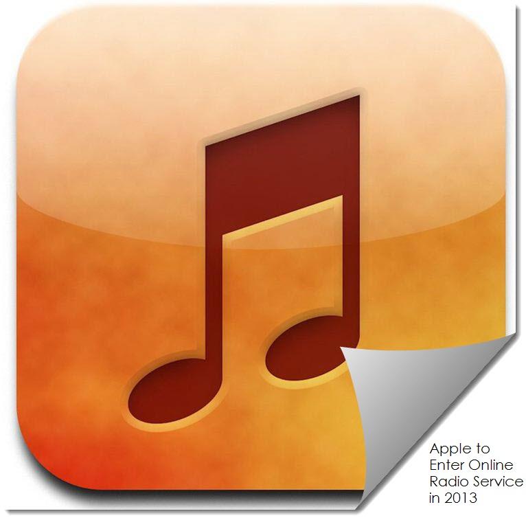 2. Apple to Enter Onlne Radio Service Biz in 2013