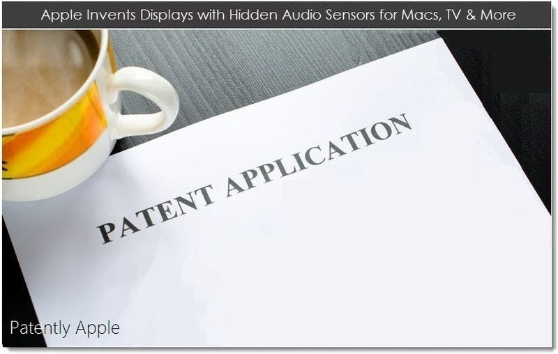 1. Apple Invents Displays with Hidden Audio Sensors for Macs, TV & More