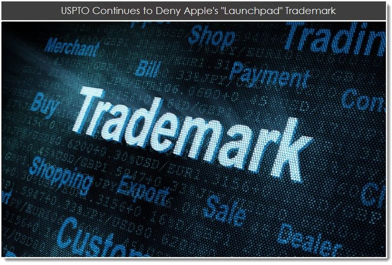 1. USPTO continues to deny Apple's Launchpad TM