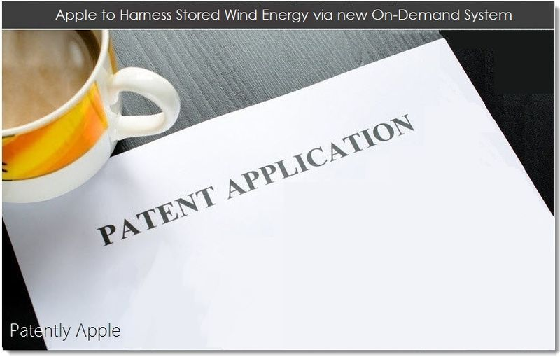 1. Apple to Harness Stored Wind Energy via new On-Demand System