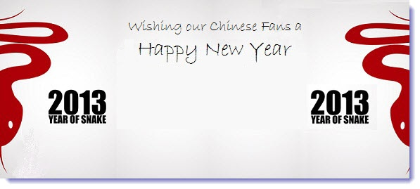 2 - 2013 - Happy New Year to our Chinese Fans