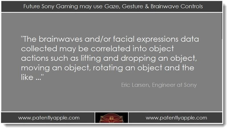 1 PAA. Future Sony Gaming may use Gaze, Gesture & Brainwave Controls