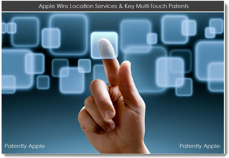 1. Apple Wins Location Services & Key Multi-Touch Patents