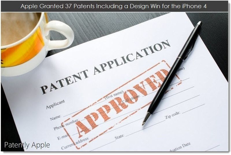 1. Apple granted 37 patents including a design patent for the iPhone 4