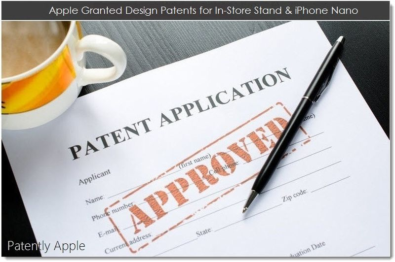 1. Apple Granted Design Patents for In-Store Stand & iPhone Nano