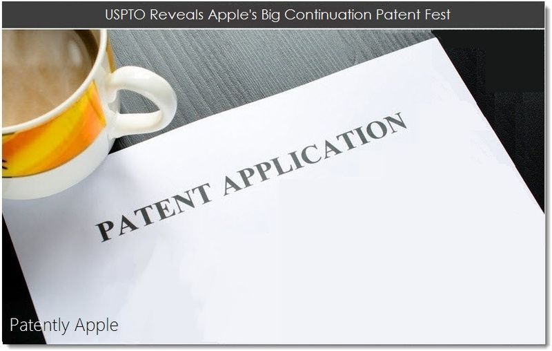 1. USPTO Reveals Apple's Big Continuation Patent Fest