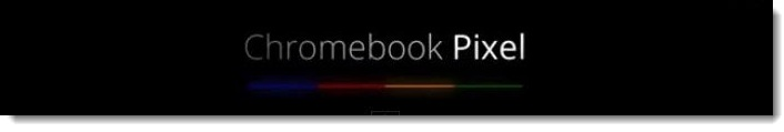 1c. Google Introduces the Chromebook Pixel