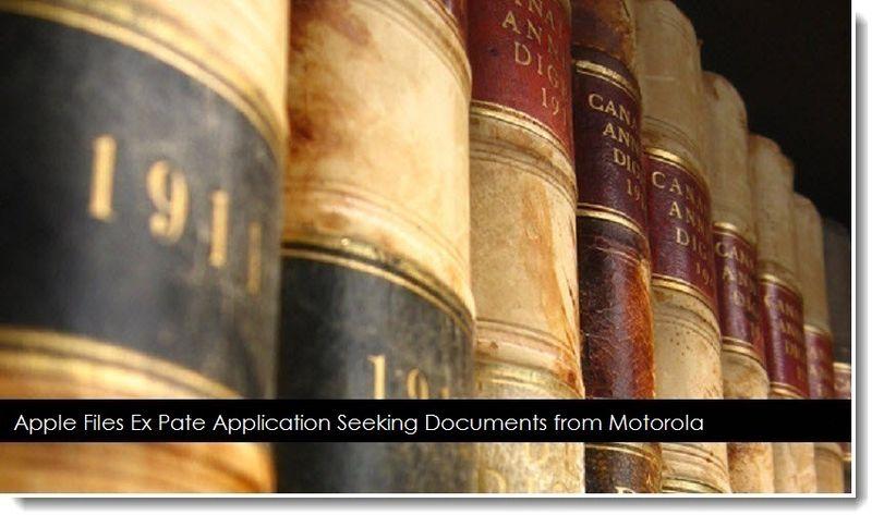 1. Apple files ex parte ... seeks docs from moto