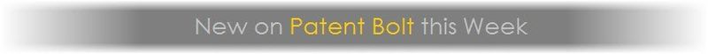 T6.1 -  New on Patent Bolt This Week