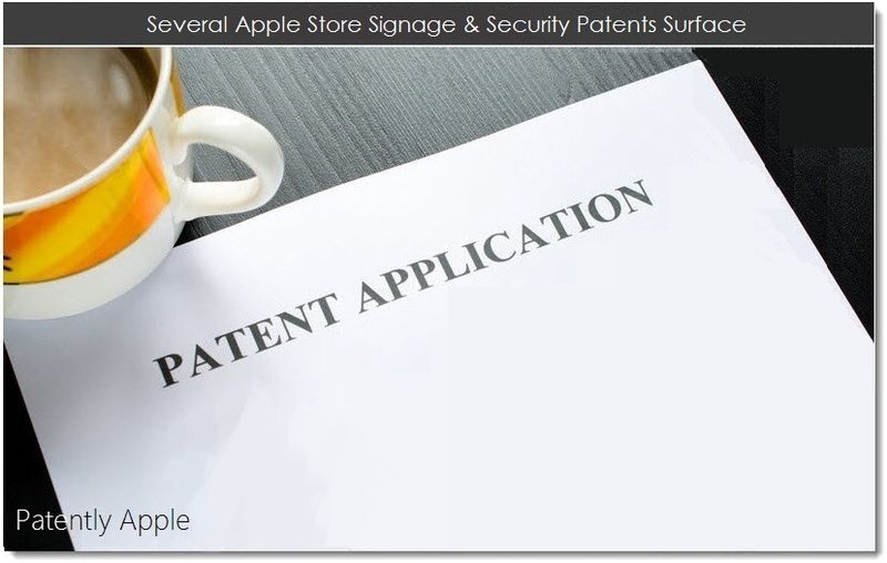 1. Several Apple Store Signage & Security Patents Surface