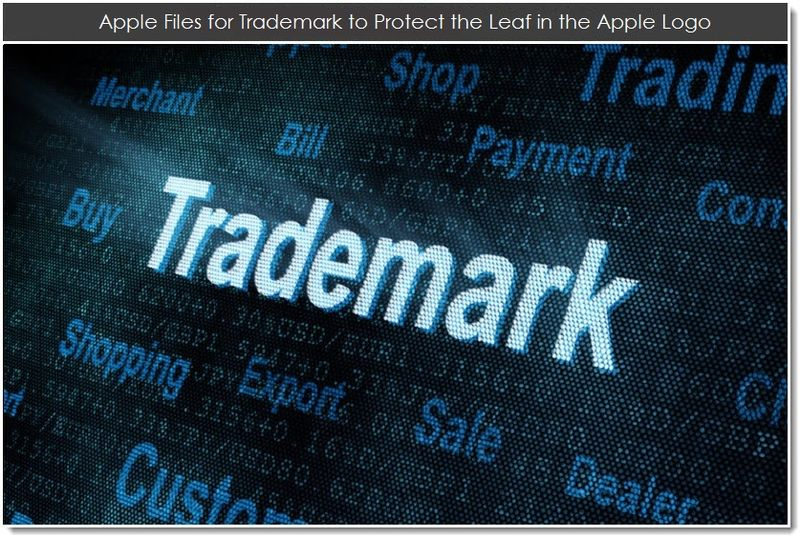 1. Apple files for trademark to protect the leaf in the Apple logo