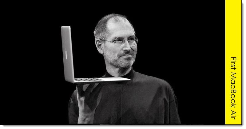 2 - 8B. MacBook Air, Steve Jobs introduced it in 2008