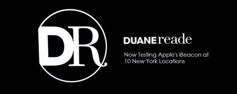 1. Duane Reade - iBeacon now at 10 locations