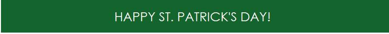 8. HAPPY ST. PATRICK'S DAY