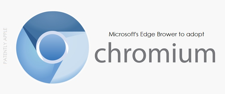 1 x Microsoft's  chromium announcment report  Patently Apple Dec 6  2018