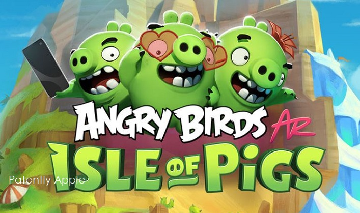 1 X Cover Isle of Pigs angry birds AR coming to iDevices this spring  Patently Apple report mar 19  2019