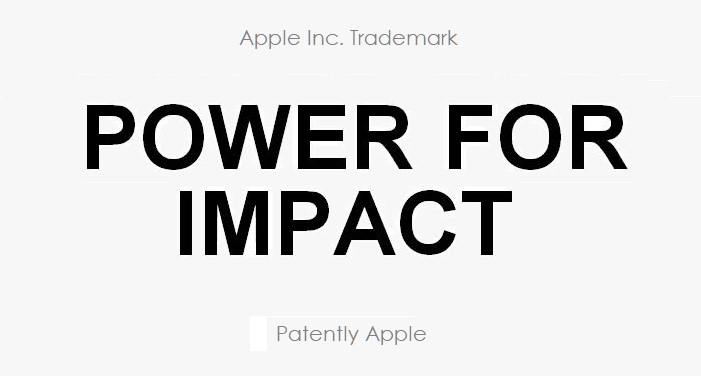1 X Apple TM filing for 'Power for Impact'