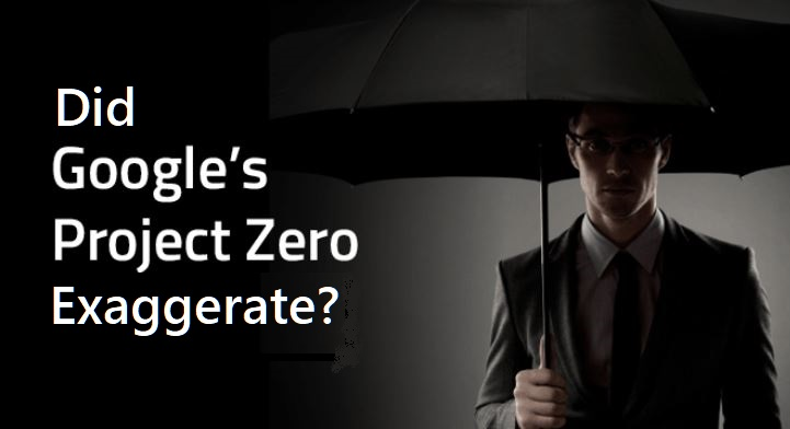 1 X final - Did Google's Project Zero exaggerate