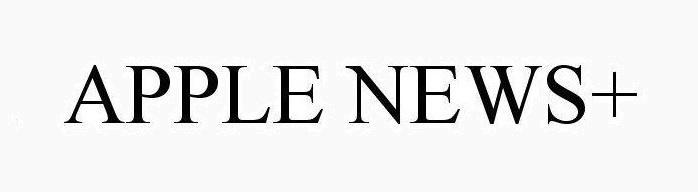 3 x  Apple News+ TM filing in U.S.