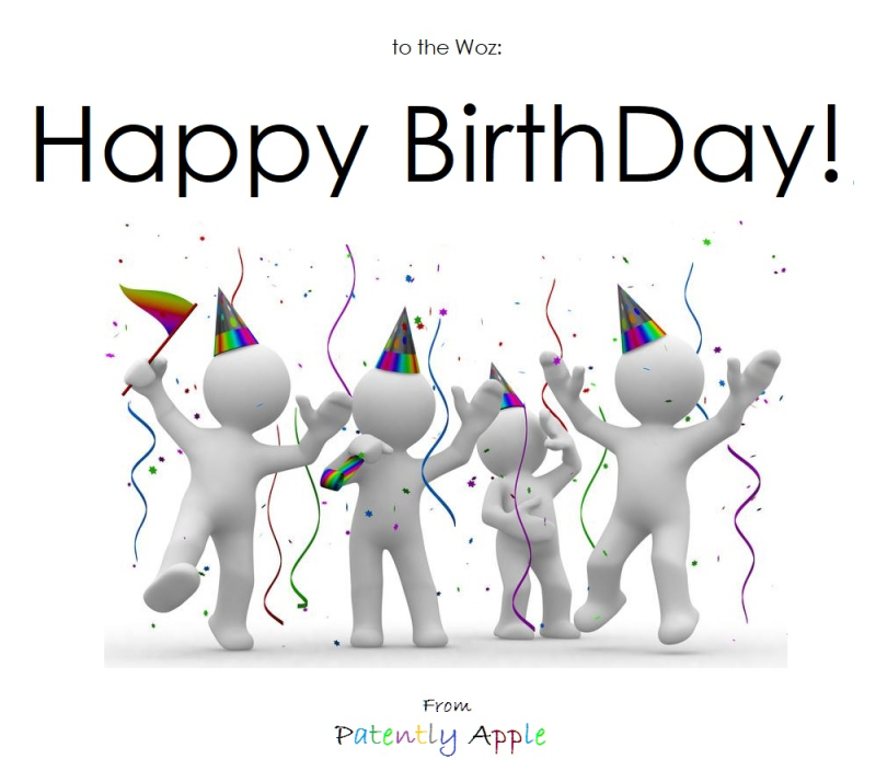 2 The Woz  Happy Birthday from Patently Apple