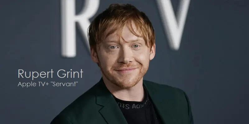 3 Grint  Servant actor